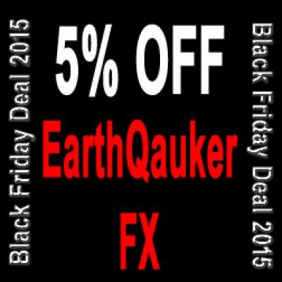 EarthQuaker FX -  Black Friday