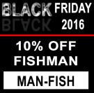 FISHMAN - Black Friday 2016