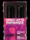 Whole Lotta Humbucker WLH Set